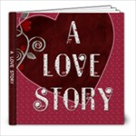 A Love Story 30 Page 8x8 Photo Book - 8x8 Photo Book (30 pages)