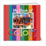 My Book of Colors/preschool- 6x6 Photo Book - 6x6 Photo Book (20 pages)
