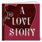 A Love Story 60 Page 12x12 Photo Book - 12x12 Photo Book (60 pages)