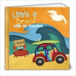 Life s a Beach While On Vacation - 8x8 Photo Book (20 pages)
