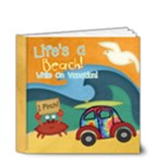 Life s a Beach While On Vacation  - 4x4 Deluxe Photo Book (20 pages)