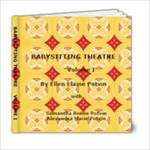 Babysitting Theatre V. I  A - 6x6 Photo Book (20 pages)