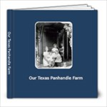 Our Texas Pandandle Farm - 8x8 Photo Book (20 pages)