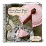 Have Your Cake And Drink It Too - 8x8 Photo Book (39 pages)