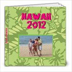 Hawaii 2012 - 8x8 Photo Book (20 pages)