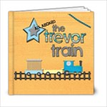Trevor train 2 yr - 6x6 Photo Book (20 pages)