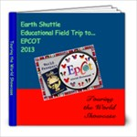 Earth Shuttle. Last Update. epcot passport - 8x8 Photo Book (20 pages)