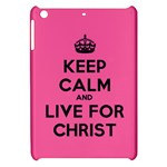 KEEP CALM AND LIVE FOR CHRIST - Apple iPad Mini Hardshell Case