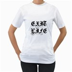 EXIT LIFE - Women s T-Shirt (White) (Two Sided)