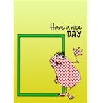 HAVE A NICE DAY  -  Custom Greeting Card 5  x 7