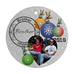 Brother Christmas Ornament - Round Ornament (Two Sides)