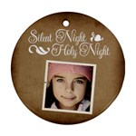 Christmas Silent Holy Night Ornament  - Ornament (Round)