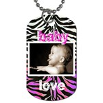 baby love, baby mine pink n zebra dog tag - Dog Tag (Two Sides)