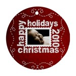 Happy Holidays Christmas 2010 Ornament 2 - Ornament (Round)