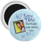 Save the date 3 inch magnet - 3  Magnet