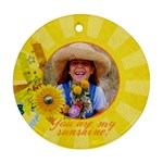 You are my sunshine- ornament (2 sides) - Round Ornament (Two Sides)
