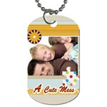 A cute mess - Dog Tag (One Side)