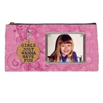 Girls Just Wanna Have Fun Pencil Case