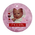 It s A Girl Round Ornament - Ornament (Round)