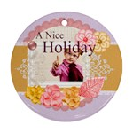 a nice holiday - Round Ornament (Two Sides)