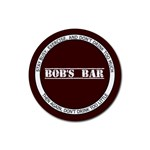Bob s Bar - Quote 5 - Rubber Round Coaster (4 pack)