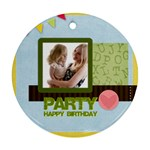 birthday party  - Ornament (Round)