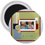 life is great - 3  Magnet
