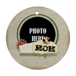 Mom Ornament 3 - Ornament (Round)