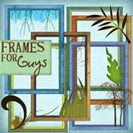 Frames for guys