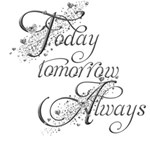Today Tomorrow Always Wordart Silver