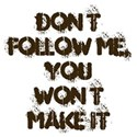 Don t follow me