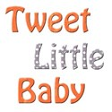 tweet little baby 2
