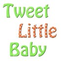 tweet little baby 4
